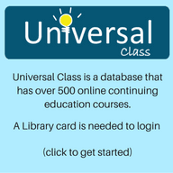 Universal Class is a database that has over 500 online continuing education courses. A Library card